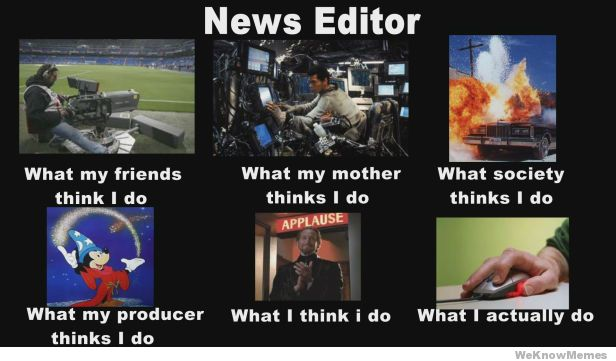 news-editor-what-people-think-i-do